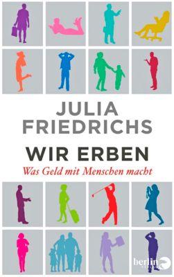 Wir Erben, Julia Friedrichs