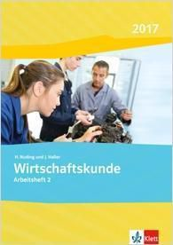 Wirtschaftskunde, Ausgabe 2017: Arbeitsheft
