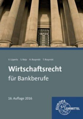 Wirtschaftsrecht für Bankberufe, Viktor Lüpertz, Stefan Reip, Herbert Rozynski, Tobias Rozynski