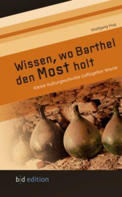 Wissen, wo Barthel den Most holt, Wolfgang Hug