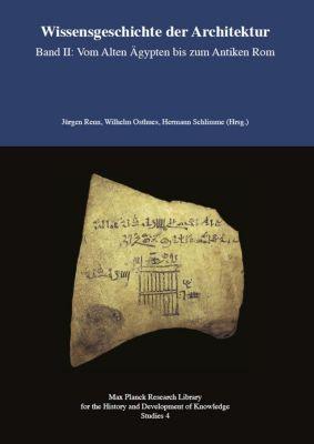 Wissensgeschichte der Architektur Band II: Vom Alten Ägypten bis zum Antiken Rom