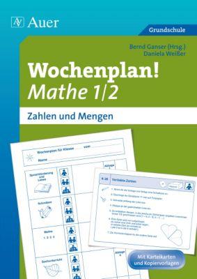 Wochenplan! Mathe 1/2 - Zahlen und Mengen, Daniela Weißer