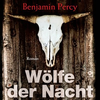 Wölfe der Nacht, 1 MP3-CD, Benjamin Percy