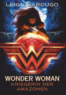 Wonder Woman - Kriegerin der Amazonen, Leigh Bardugo