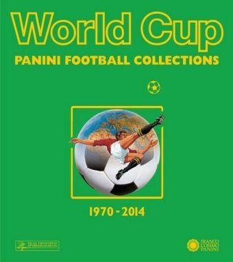 World Cup - die Panini Fussballsticker 1970-2014