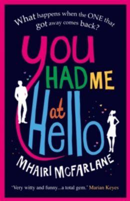 You Had Me at Hello, Mhairi McFarlane