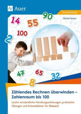 Zählendes Rechnen überwinden - Zahlenraum bis 100, Daniel Sinner