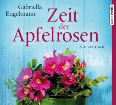 Zeit der Apfelrosen, 2 Audio-CDs, Gabriella Engelmann