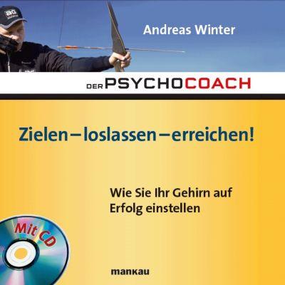 Zielen - loslassen - erreichen!, m. Audio-CD, Andreas Winter