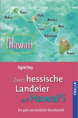 Zwei hessische Landeier auf Hawai'i, Sigrid Dey