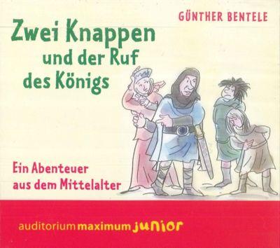 Zwei Knappen und der Ruf des Königs, 2 Audio-CDs, Günther Bentele