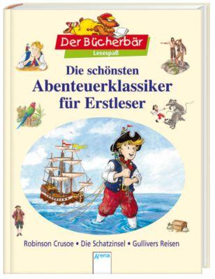Der Bücherbär - Die schönsten Abenteuerklassiker für Erstleser, Daniel Defoe, Robert Louis Stevenson, Jonathan Swift