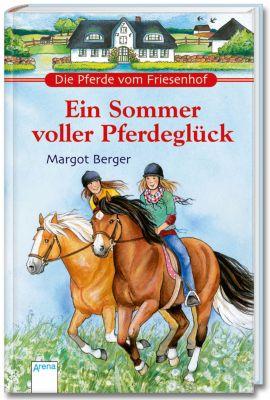 Die Pferde vom Friesenhof Band 1: Ein Sommer voller Pferdeglück, Margot Berger