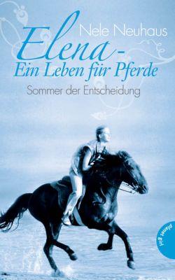 Elena - Ein Leben für Pferde Band 2: Sommer der Entscheidung, Nele Neuhaus