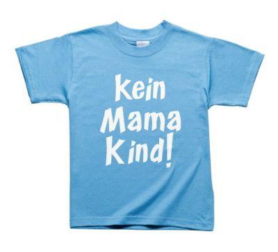 Fun-Shirt Kein Mama Kind, (Größe: 134/140)