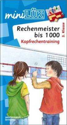 mini LÜK, Übungshefte: Rechenmeister bis 1000: Kopfrechentraining, Michael Junga