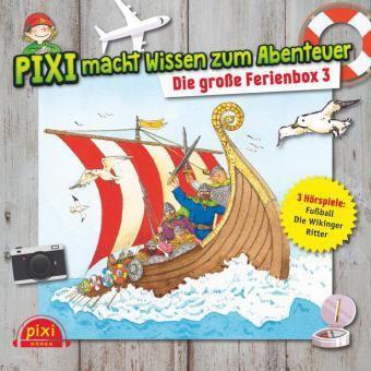 Pixi macht Wissen zum Abenteuer: Die große Ferienbox, 3 Audio-CDs