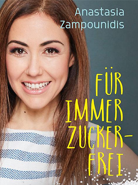 Anastasia Zampounidis: Für immer zuckerfrei