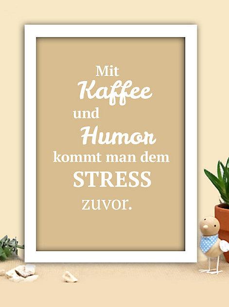 Mit Kaffee und Humor kommt man dem Stress zuvor.