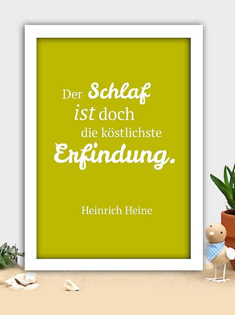 Der Schlaf ist doch die köstlichste Erfindung. Heinrich Heine