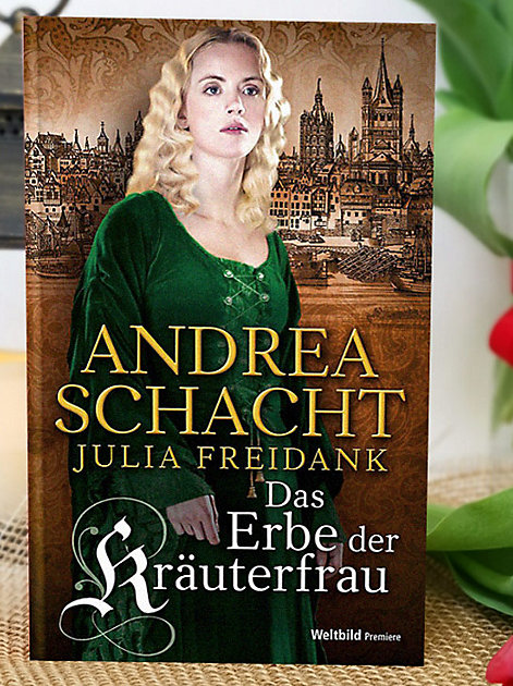 Andrea Schacht: Das Erbe der Kräuterfrau