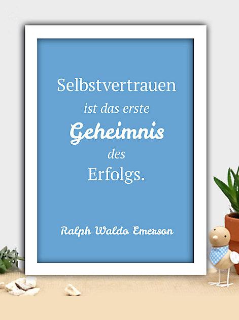Selbstvertrauen ist das erste Geheimnis des Erfolgs. Ralph Waldo Emerson