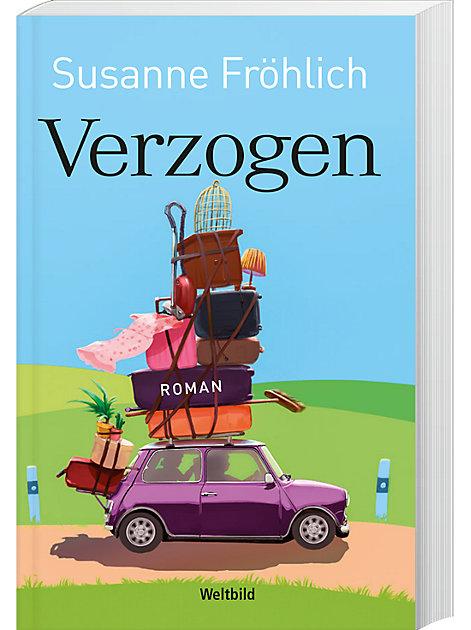 """""""Verzogen"""" - den neuen humorvollen Bestseller von Susanne Fröhlich gibt es jetzt als Weltbildausgabe"""
