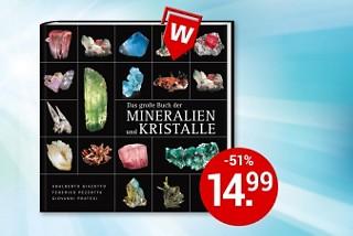 Der wahrscheinlich schönste Fotoband über Mineralien und Kristalle - jetzt als günstige Weltbild-Ausgabe!