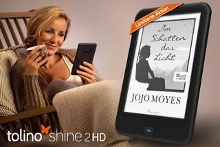 """Neu & limitiert: tolino shine 2HD inkl. """"Im Schatten das Licht"""" von Jojo Moyes"""