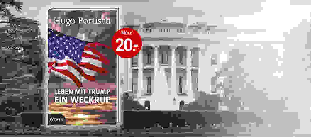 Leben mit Trump - Ein Weckruf: Gedanken zur neuen Weltordnung