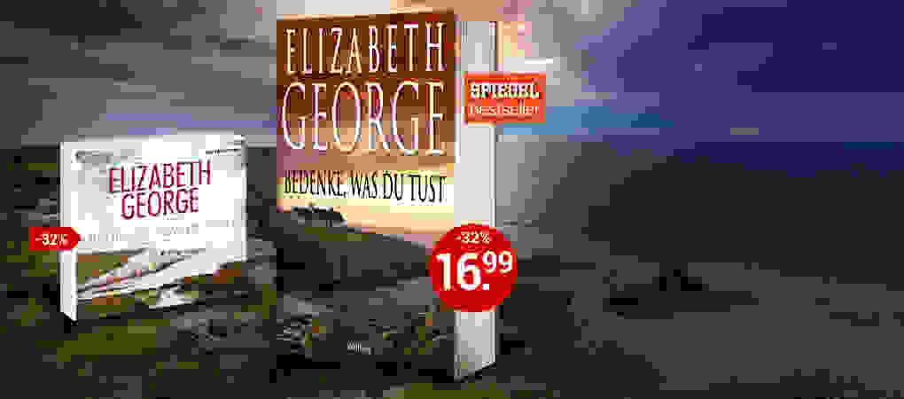 So günstig nur bei uns: Elizabeth George - Bedenke, was du tust
