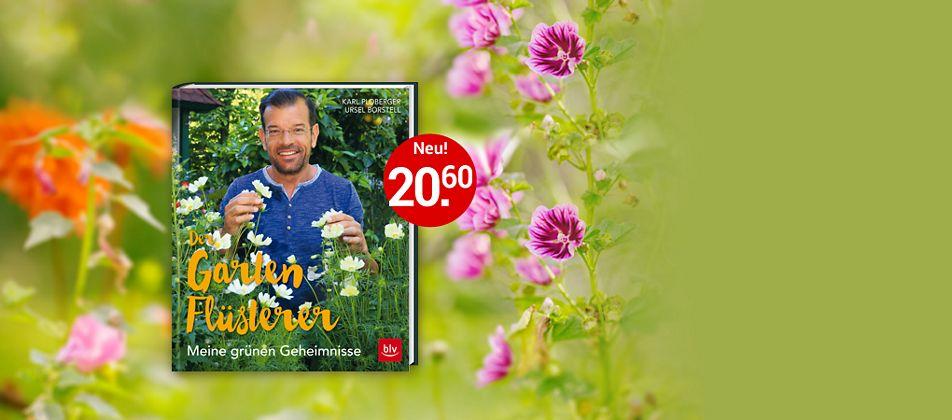 Der Gartenflüsterer - Wie Sie Ihre Pflanzen verstehen können