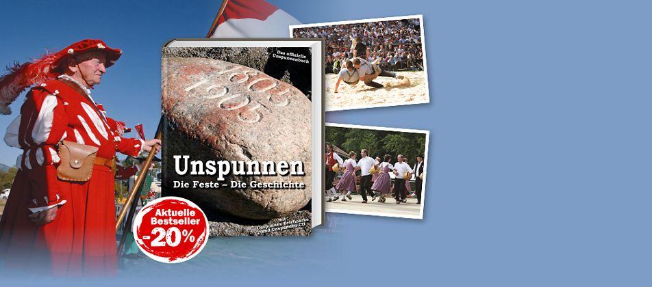 Die Feste, die Geschichte inklusive der offiziellen Unspunnen-CD und Briefmarke