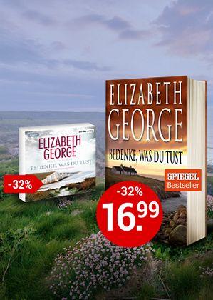 Elizabeth George: Bedenke, was du tust - der Bestseller, so günstig nur bei uns!