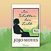 Jojo Moyes, Im Schatten das Licht