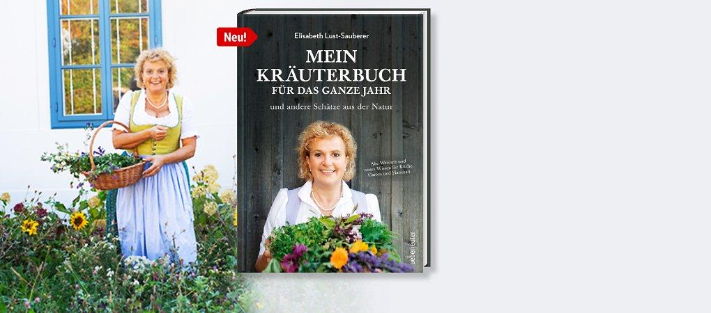 Mit Elisabeth Lust-Sauberer die Schätze der Natur entdecken!