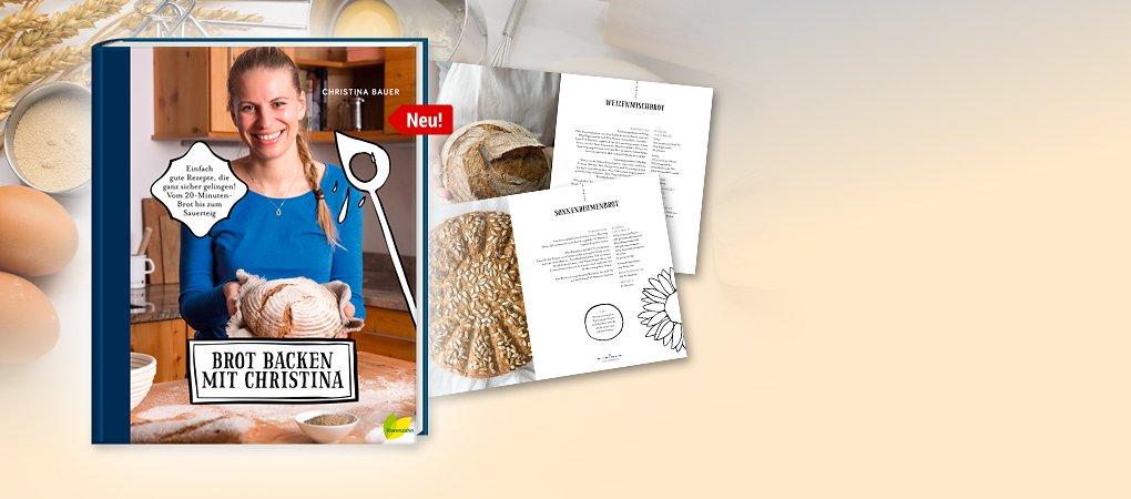 Das neue Brotbackbuch von Christina Bauer