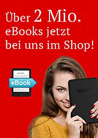 Über 2 Mio. eBooks bei uns im Shop - jetzt entdecken!