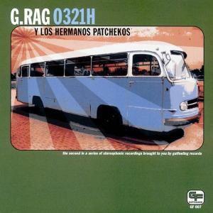 0321h, G.Rag Y Los Hermanos Patchekos