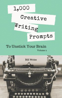 1,000 Days in Writerspark: 1,000 Tight Writing Exercises: 1,000 Creative Writing Prompts to Unstick Your Brain: Volume 2, Bill Weiss