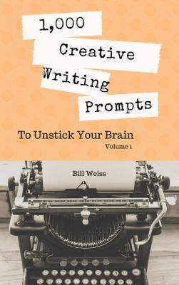 1,000 Days in Writerspark: 1,000 Tight Writing Exercises: 1,000 Creative Writing Prompts to Unstick Your Brain: Volume 1, Bill Weiss