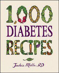 1,000 Recipes: 1,000 Diabetes Recipes, Jackie Mills