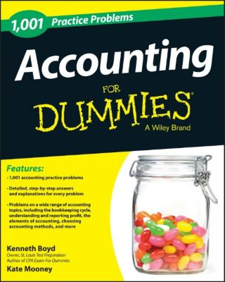 1,001 Accounting Practice Problems For Dummies, Kate Mooney, Kenneth W. Boyd