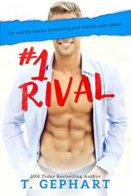 #1: #1 Rival, T Gephart