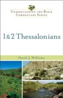 1 & 2 Thessalonians (Understanding the Bible Commentary Series), David J. Williams