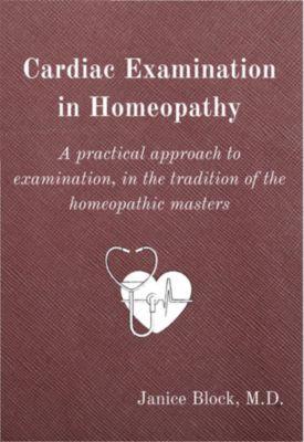 1: Cardiac Examination in Homeopathy, Janice Block