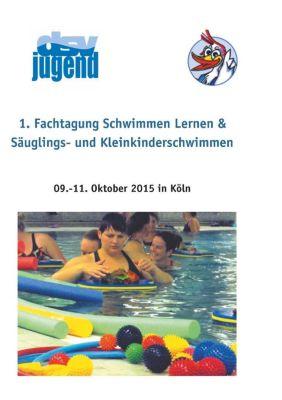 1. Fachtagung Schwimmen lernen & Säuglings- und Kleinkinderschwimmen