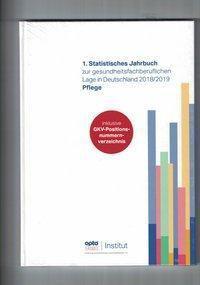 1. Statistisches Jahrbuch zur gesundheitsfachberuflichen Lage in Deutschland 2018/2019