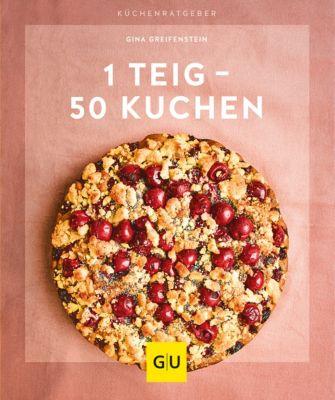 1 Teig – 50 Kuchen, Gina Greifenstein