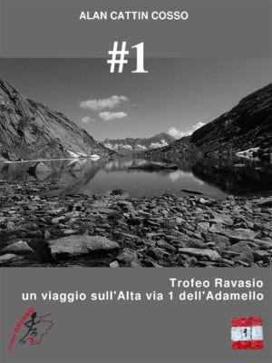 #1 - Trofeo Ravasio, un viaggio sull'Alta via 1 dell'Adamello, Alan Cattin Cosso